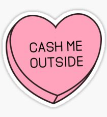 Conversation Hearts - Cash Me Outside Sticker