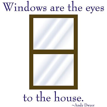 Windows to the House by KaySlominator