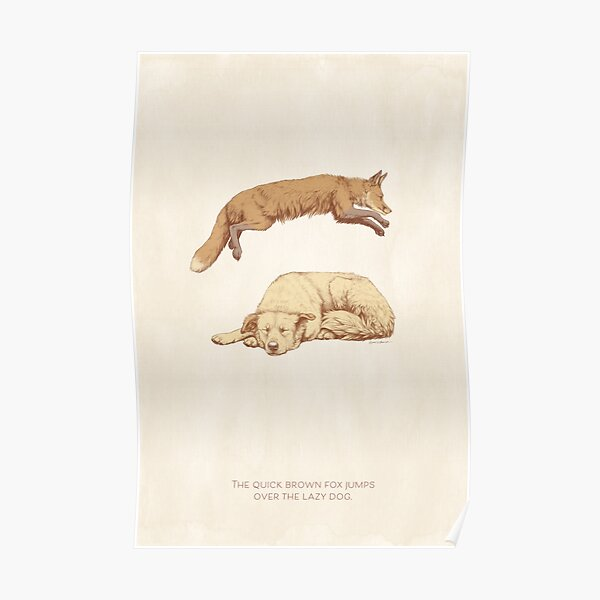 The quick brown fox jumps over the lazy dog. Poster