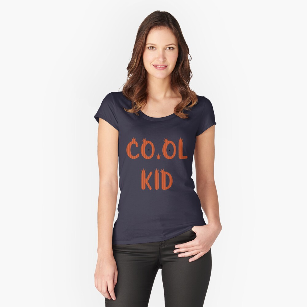Cool Kid Funny Quote Fitted Scoop T-Shirt