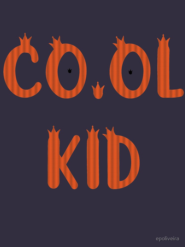Cool Kid Funny Quote by epoliveira