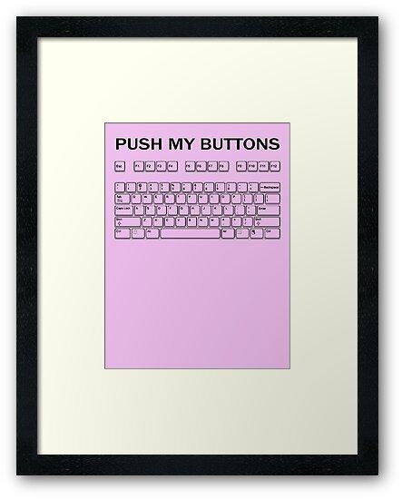 Push my Buttons by Dannydoesrock