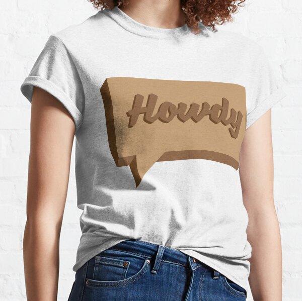 Howdy Classic T-Shirt