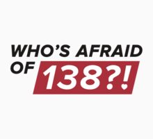 Who's afraid of 138?! | V-Neck