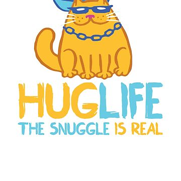 Funny Cat T-Shirt: Hug Life, The Snuggle is Real by shoptshirtswag