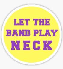 Let the Band Play Neck Sticker