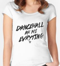 Dancehall Ah Mi Evryting Women's Fitted Scoop T-Shirt