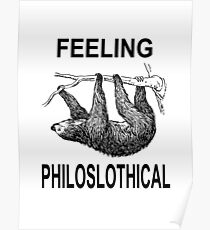Feeling Philoslothical Poster