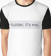 """Mulder, it's me..."" Graphic T-Shirt"