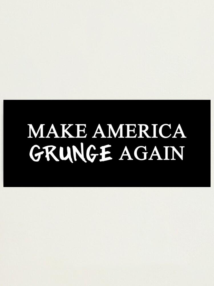 Alternate view of MAGA: Make America Grunge Again Photographic Print