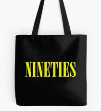 NINETIES Tote Bag
