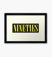 NINETIES Framed Print
