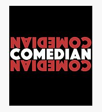 Comedian - Comedian Comedy Laugh Laughter Humor Funny Wit Joke Comic  Photographic Print