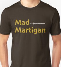 Madmartigan, the Hero in Willow the Movie Unisex T-Shirt