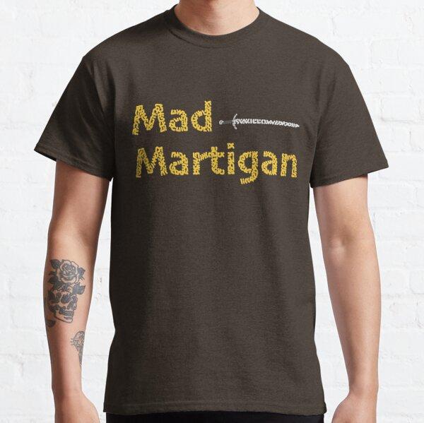Madmartigan, the Hero in Willow the Movie Classic T-Shirt