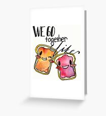We Go Together like Peanut Butter and Jelly Greeting Card
