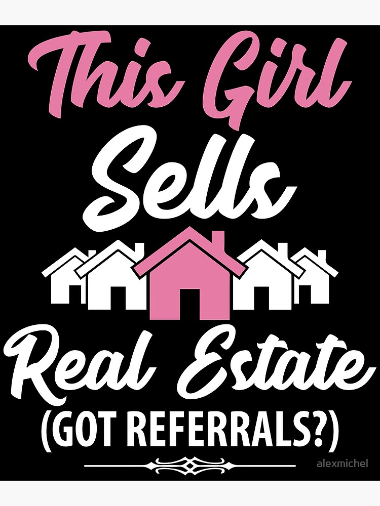 This girl sells real estate got referrals ? funny realtor | Canvas Print