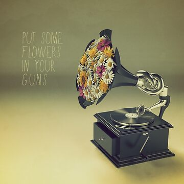 put some flowers in your guns, gramophone with flowers by nickmanofredda