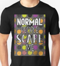 Normal People Scare Me- Polka dots T-Shirt