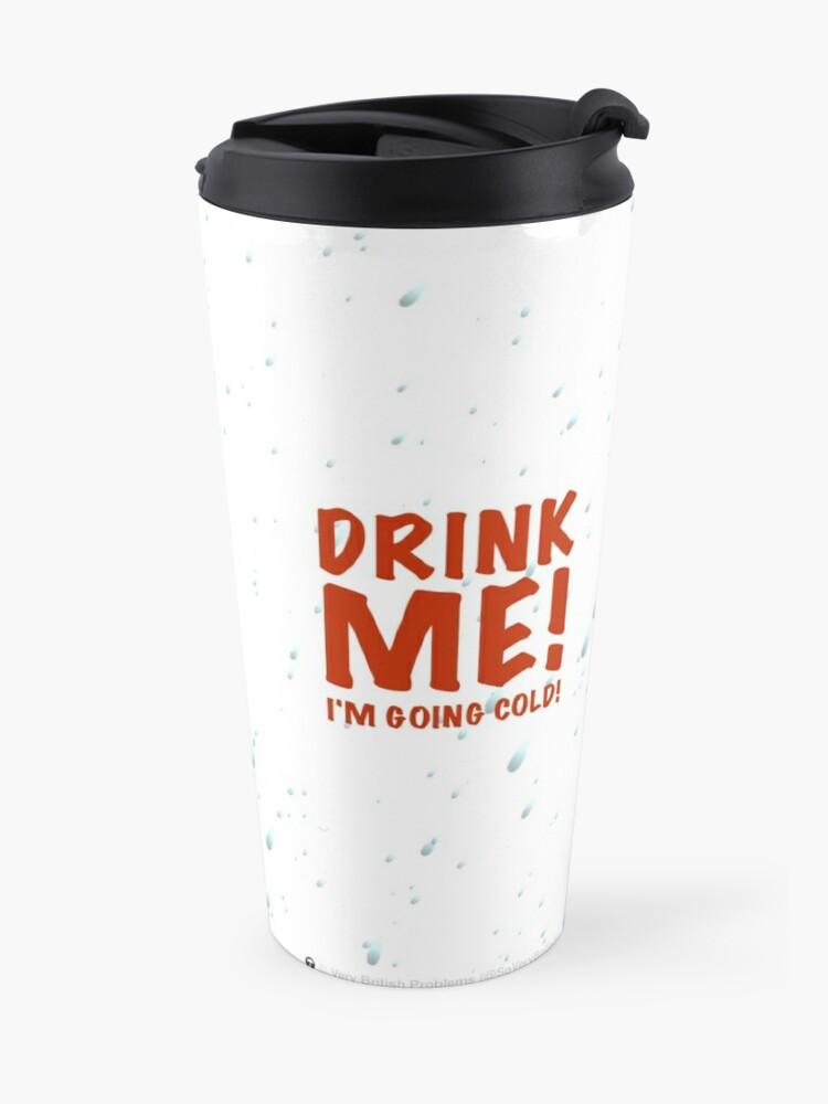 Alternate view of Drink me! Travel Mug