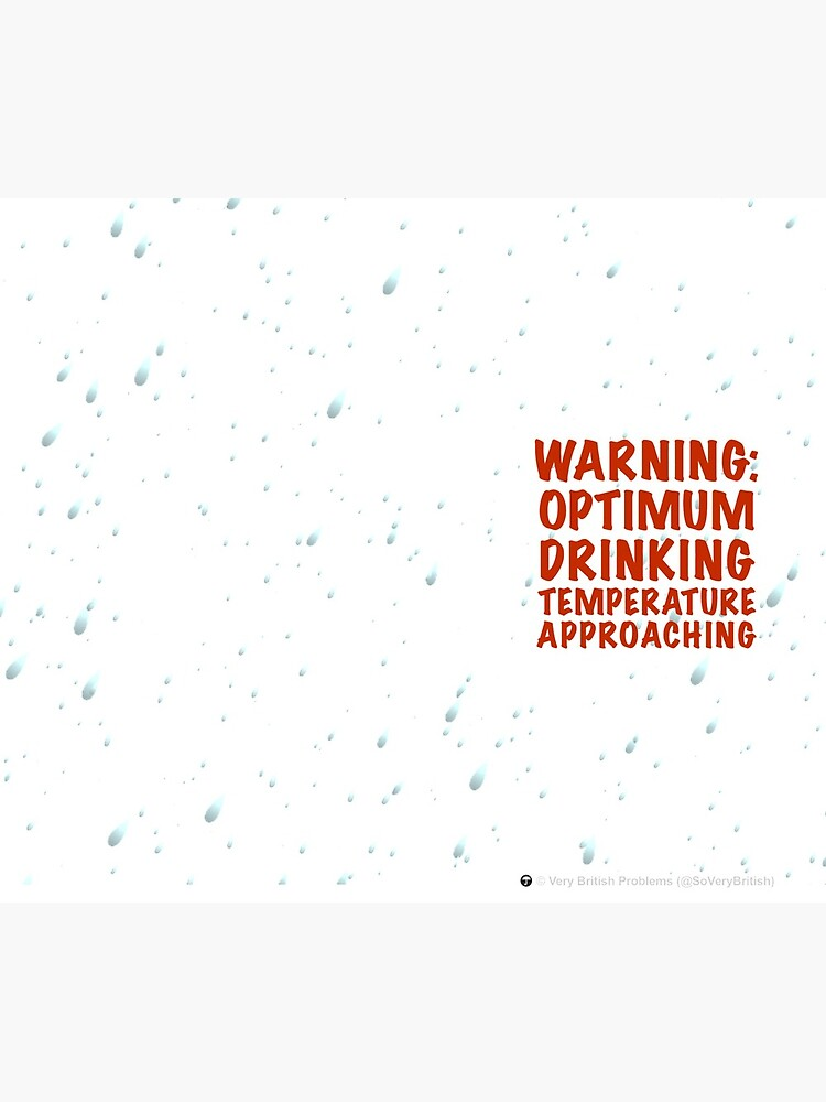 Warning: Optimum drinking temperature approaching! by SoVeryBritish