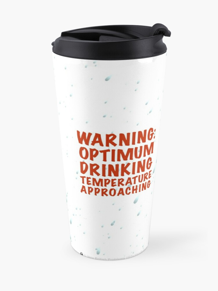 Alternate view of Warning: Optimum drinking temperature approaching! Travel Mug