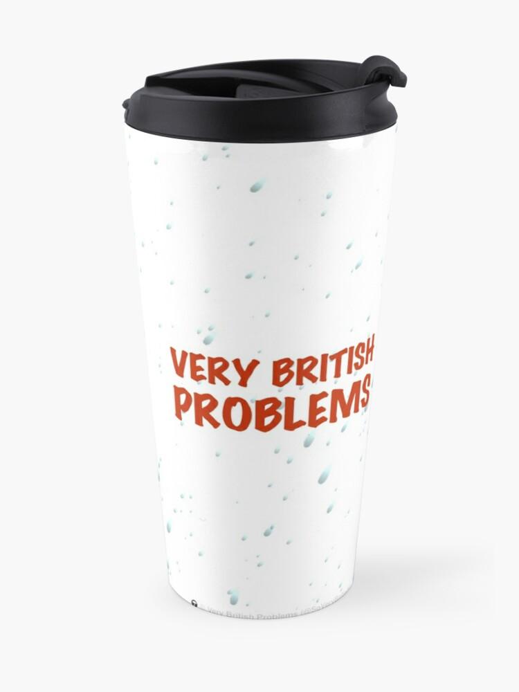 Alternate view of Very British Problems Travel Mug