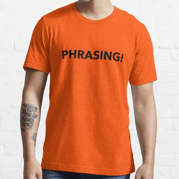 Phrasing Design Essential T-Shirt