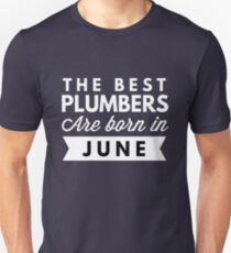 The best Plumbers are born in June T-Shirt