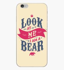 LOOK AT ME I AM A BEAR iPhone Case