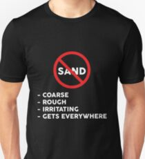 Say No To Sand Unisex T-Shirt