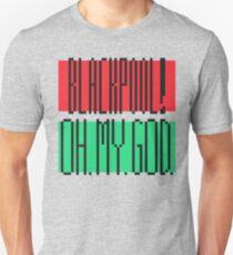 Blackpool - Oh. My. God. Unisex T-Shirt