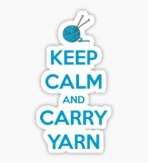 Keep Calm and Carry Yarn - Knitting Gifts Sticker