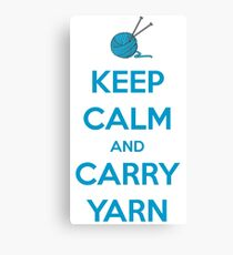 Keep Calm and Carry Yarn - Knitting Gifts Canvas Print