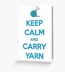 Keep Calm and Carry Yarn - Knitting and Crochet Gifts Greeting Card