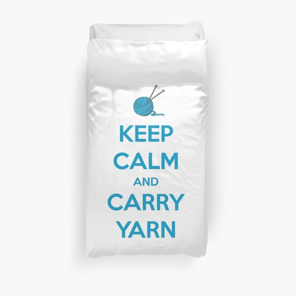 Knitting Gifts for Knitters - Keep Calm and Carry Yarn - Funny Gift Ideas for Knitters & Crochet Lovers Duvet Cover