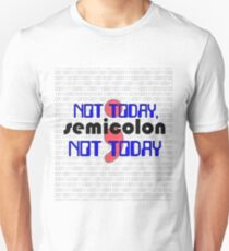 Not Today, SEMICOLON Not Today - Code Programmer  T-Shirt