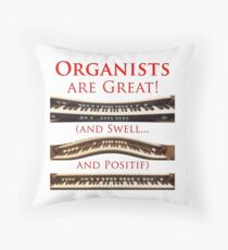 Organists are Great, Swell and Positif Throw Pillow