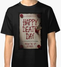 Happy death day Classic T-Shirt