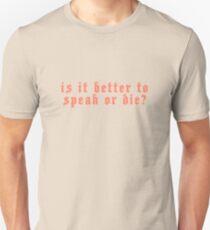 Camiseta unisex ¿Es mejor hablar o morir?