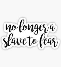 no longer a slave to fear Sticker