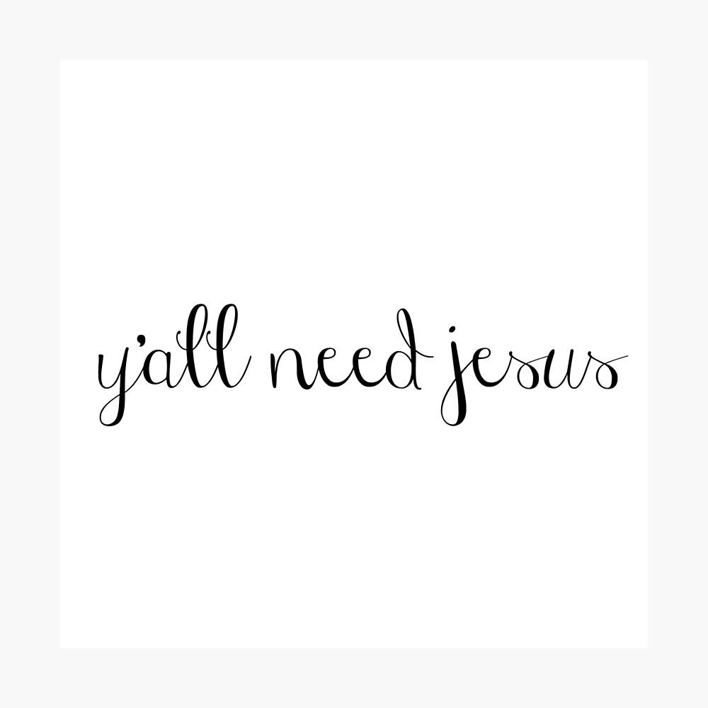 Du brauchst Jesus Fotodruck