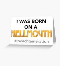 Born on a Hellmouth Greeting Card
