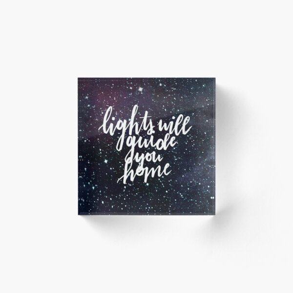 Lights Will Guide You Home Acrylic Block