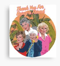 thank you for being a friend ... Canvas Print