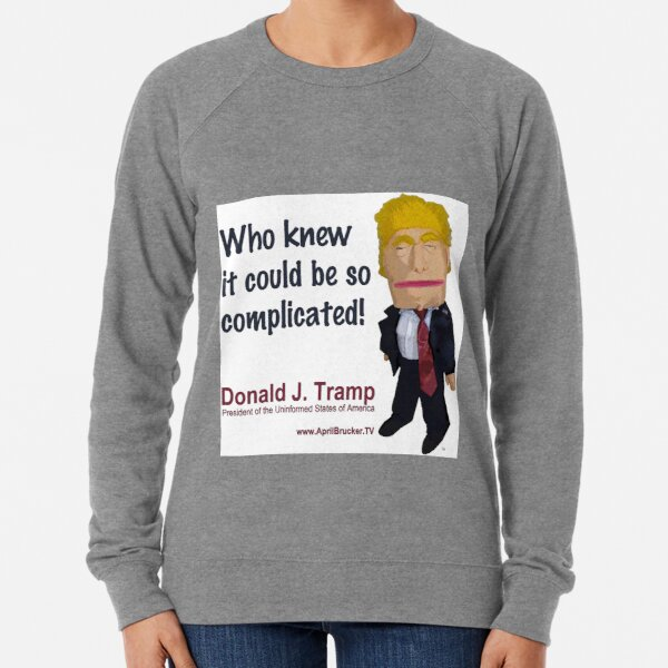 Who knew it could be so complicated! Lightweight Sweatshirt