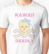 Kawaii But Deadly T-Shirt
