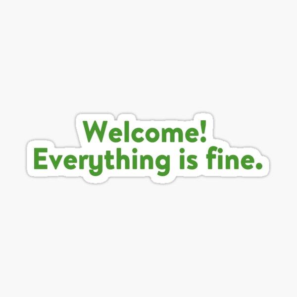 Everything is fine Sticker