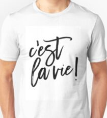 Quote print, C'est La Vie, french quote, handwriting Unisex T-Shirt