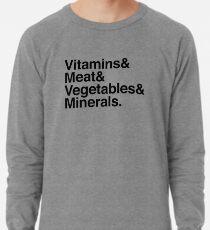 Vitamins& Meat& Vegetables& Minerals. Lightweight Sweatshirt
